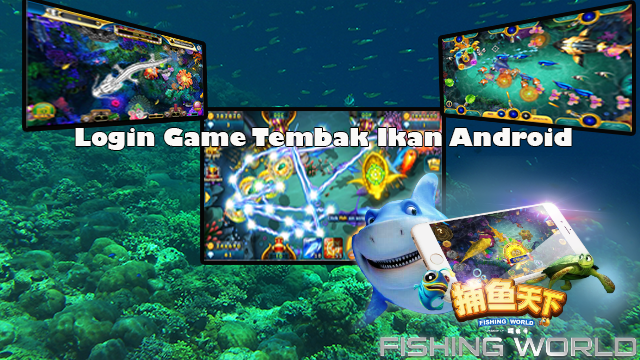 Login Game Tembak Ikan Android