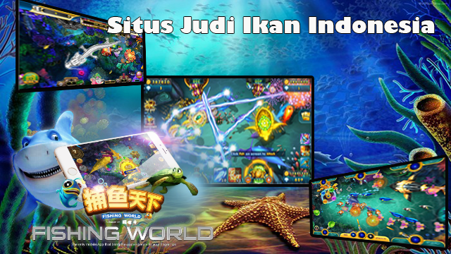 Situs Judi Ikan Indonesia